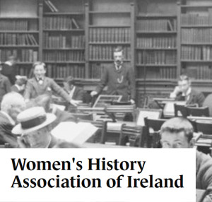 [Women's History Association of Ireland]